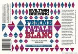 Evil Twin Femme Fatale Blanc beer