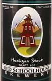 Old Schoolhouse Hooligan Stout Beer