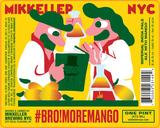Mikkeller NYC #Bro!MoreMango beer
