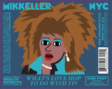 Mikkeller NYC What's Love Hop To Do With It? beer