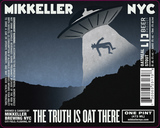 Mikkeller NYC The Truth Is Oat There beer