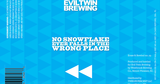 Evil Twin No Snowflake Ever Falls in the Wrong Place Beer