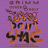 Grimm/Other Half Jam Don't Shake beer