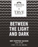 Threes / TRVE Between The Light And Dark beer