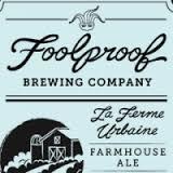 Foolproof La Ferme Urbaine Saison Beer