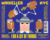 Mikkeller NYC I Do A Lot Of Things beer