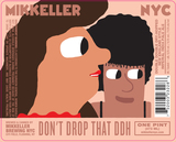 Mikkeller NYC Don't Drop That DDH beer