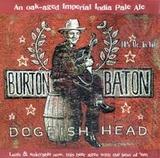 Dogfish Head Burton Baton Oak Aged IPA beer