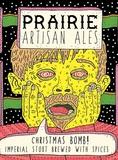 Prairie Christmas Bomb! 2019 beer