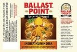 Ballast Point Barrel Aged Indra Kunindra beer