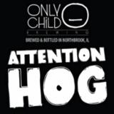 Only Child Attention Hog beer