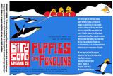 Birdsong Puppies on Penguins beer