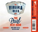 Virginia Beer Co. / Casa Pearl The Pearl Next Door NITRO beer