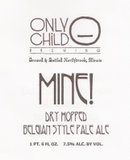 Only Child Mine! beer