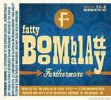 Furthermore Fatty Boombalatty Beer