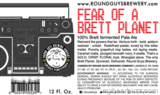 Round Guys Fear of the Brett Planet beer