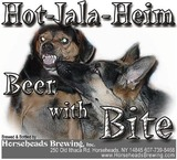 Horseheads Hot Jala Heim Beer