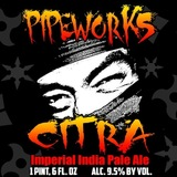 Pipeworks Citra Imperial IPA Beer
