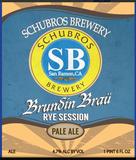 Schubros Brundin Brau Rye Session Pale Ale beer