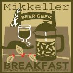 Mikkeller Beer Geek Breakfast Stout beer