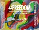 #Freedom Obsession beer