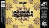 Evil Twin / Stillwater Classique Imperiale Beer