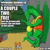 Pipeworks A Couple Two Tree Beer