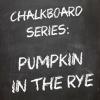 Grey Sail Chalkboard Series: Pumpkin in the Rye beer