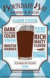 Boundary Bay Cabin Fever Barrel Aged beer