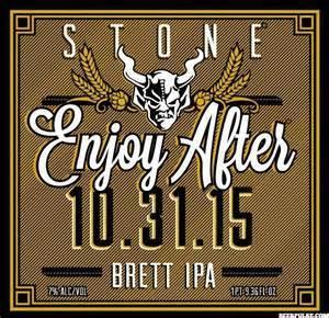 Stone Enjoy After 12.26.15 Brett IPA beer Label Full Size