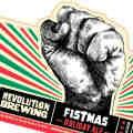 Revolution Fistmas Holiday Christmas Beer