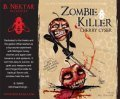 B. Nektar Zombie Killer Cherry Cyser beer