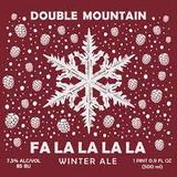 Double Mountain Fa La La La La Winter Ale beer