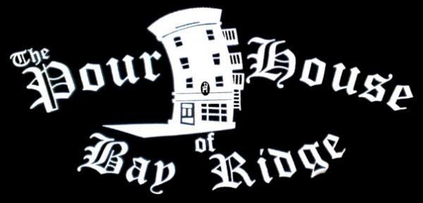 Pour house of bay ridge